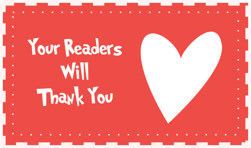 """A heart that says """"your readers will thank you"""""""